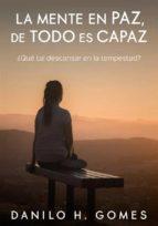 La Mente En Paz, De Todo Es Capaz (ebook)