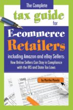 The Complete Tax Guide for E-Commerce Retailers including Amazon and eBay Sellers (ebook)