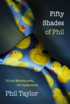 Fifty Shades of Phil (ebook)