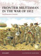Frontier Militiaman in the War of 1812 (ebook)