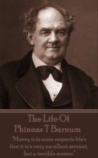 The Life Of Phineas T Barnum (ebook)
