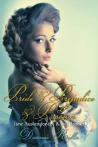 Pride & Prejudice & Passion (ebook)