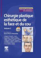 Chirurgie plastique esthétique de la face et du cou - Volume 2 (ebook)