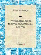 Physiologie de la femme entretenue... par moi (ebook)