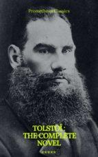 Tolstoï : The Complete novel (Prometheus Classics) (ebook)
