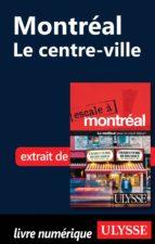 MONTRÉAL : LE CENTRE-VILLE