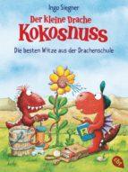 Der kleine Drache Kokosnuss - Die besten Witze aus der Drachenschule (ebook)