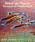 BELOW THE WAVES: DIVING ON THE HAWAIIAN REEF