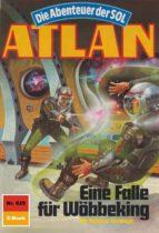Atlan 625: Eine Falle für Wöbbeking