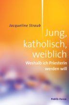 JUNG, KATHOLISCH, WEIBLICH