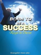 BORN TO BE A SUCCESS