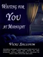 WAITING FOR YOU AT MIDNIGHT