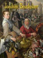 Joachim Beuckelaer: 67 Masterpieces