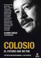 Colosio. El futuro que no fue (ebook)