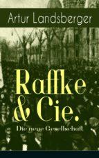Raffke & Cie. - Die neue Gesellschaft (Vollständige illustrierte Ausgabe) (ebook)