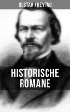 Historische Romane von Gustav Freytag (ebook)