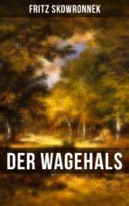 DER WAGEHALS von Fritz Skowronnek (ebook)