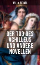 Der Tod des Achilleus und andere Novellen (ebook)
