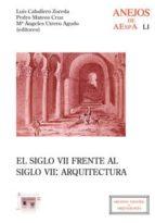 El siglo VII frente al siglo VII. Arquitectura (ebook)