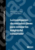 La investigación de mercados: claves para conocer los insights del consumidor