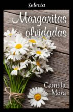 MARGARITAS OLVIDADAS (CORAZONES EN MANHATTAN 6)
