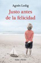 Justo antes de la felicidad (ebook)