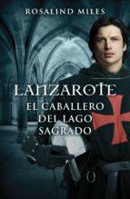 Lanzarote, el caballero del lago sagrado (Trilogía de Ginebra 2) (ebook)