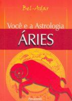 VOCÊ E A ASTROLOGIA - ÁRIES