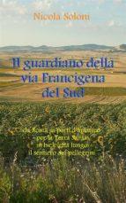 Il guardiano della via Francigena del Sud (ebook)