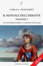 Il manuale dell'errante Vol I - Una Guida personale per E.T. e altri pesci fuor d'acqua (ebook)