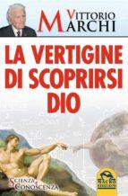 La Vertigine di Scoprirsi Dio (ebook)