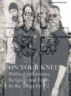 On Your Knees - Biblical references, Religion and Faith In the songs by U2 (ebook)