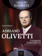 Adriano Olivetti. L'utopista concreto (ebook)