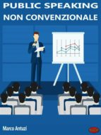 Public Speaking non convenzionale (ebook)