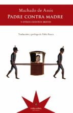 Padre contra madre y otros cuentos breves (ebook)