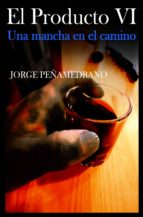 PRODUCTO VI: UNA MANCHA EN EL CAMINO (ebook)
