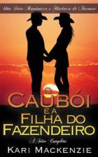 O Caubói E A Filha Do Fazendeiro (A Série Completa) (ebook)