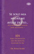 Se Solo Mia Madre Mi Avesse Detto... (O Forse Non Stavo Ascoltando) (ebook)