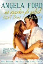 Sunset Kisses : Un Coucher De Soleil Vaut Tous Les Baisers (ebook)