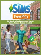 The Sims Freeplay Suggerimenti, Trucchi,  Hobby, Missioni, Guida Al Download (ebook)