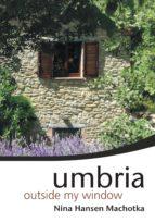 Umbria Outside My Window (ebook)