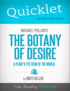 Quicklet on Michael Pollan's The Botany of Desire (CliffNotes-like Summary, Analysis, and Review) (ebook)