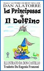 La Principessa E Il Delfino (ebook)