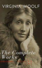 Virginia Woolf: The Complete Works (ebook)