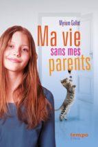 MA VIE SANS MES PARENTS