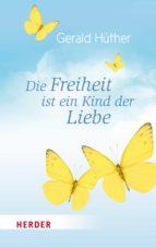Die Freiheit ist ein Kind der Liebe - Die Liebe ist ein Kind der Freiheit (ebook)