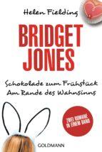 Bridget Jones – Schokolade zum Frühstück/Am Rande des Wahnsinns (ebook)