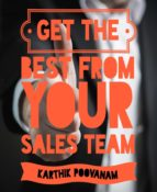 GET THE BEST FROM YOUR SALES TEAM