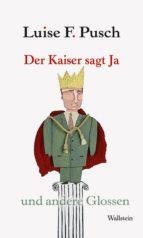 DER KAISER SAGT JA