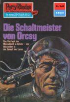 Perry Rhodan 740: Der Schaltmeister von Orcsy